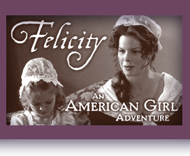 Felicity; An American Girl Adventure